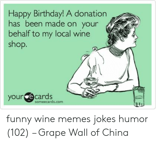 Birthday Funny And Memes Happy A Donation Has Been Made On