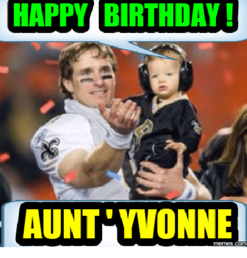 happy birthday aunt yvonne om 14052157 ✅ 25 best memes about you look mahvalous you look mahvalous memes