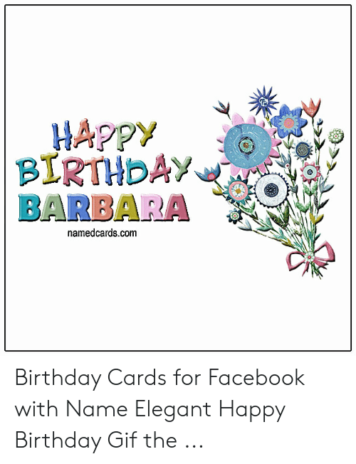 Birthday Facebook And Gif HAPPY BIRTHDAY BARBARA Namedcards Cards For