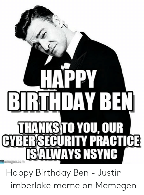 Happy Birthday Ben Thanks To You Our Cyber Security Practice