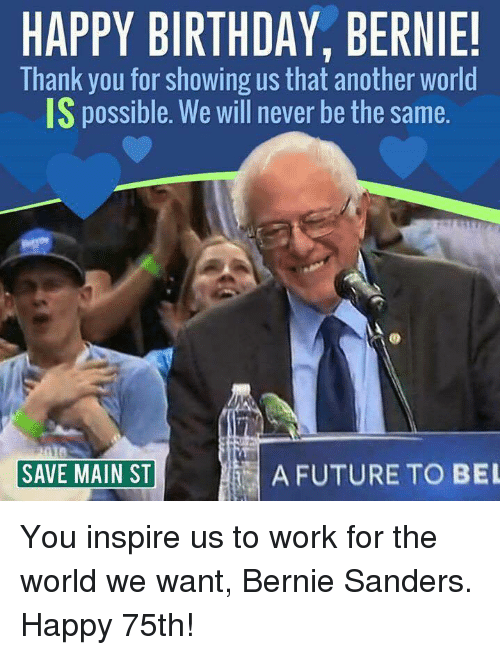 Happy Birthday Bernie Thank You For Showing Us That Another World