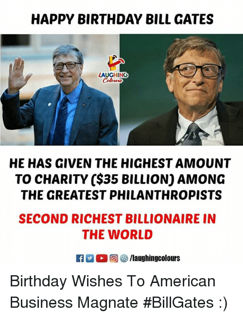 Bill Gates Birthday And Happy HAPPY BIRTHDAY BILL GATES LAUGHING HE HAS