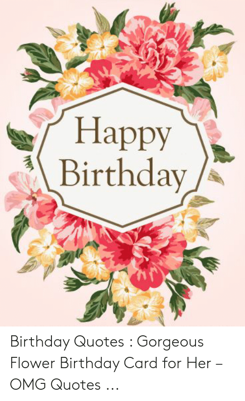 happy birthday birthday quotes gorgeous flower birthday card for