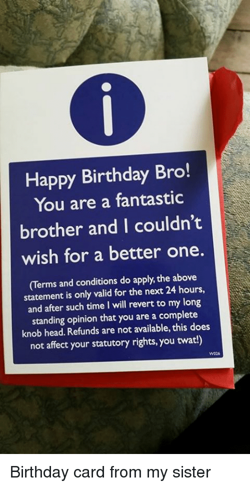 Happy Birthday Bro You Are A Fantastic Brother And I Couldnt Wish