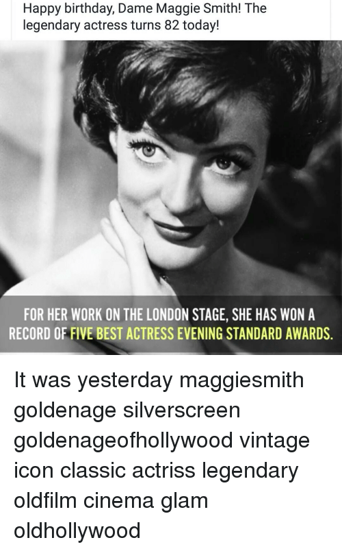 Happy Birthday Dame Maggie Smith The Legendary Actress Turns 82