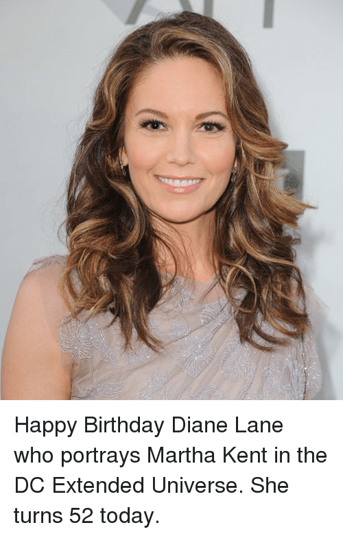 happy birthday diane lane who portrays martha kent in the 12699741 25 best happy birthday diane memes xpost memes, martha memes