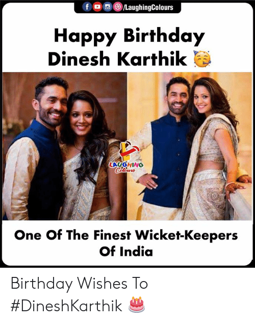 Birthday, Happy Birthday, and Happy: Happy Birthday  Dinesh Karthik  LAUGHING  One Of The Finest Wicket-Keepers  Of India Birthday Wishes To #DineshKarthik 🎂