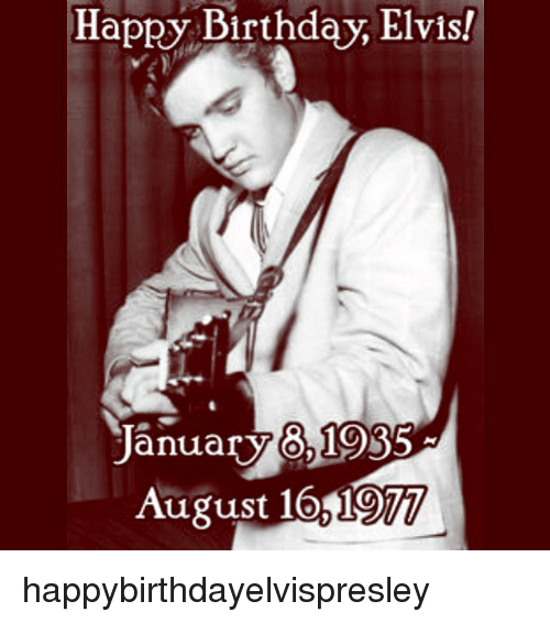 https://pics.me.me/happy-birthday-elvis-anuary-1935-august-16-happybirthdayelvispresley-12095008.png