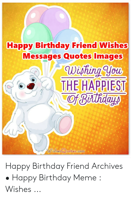 happy birthday friend wishes messages quotes images wishing ycu