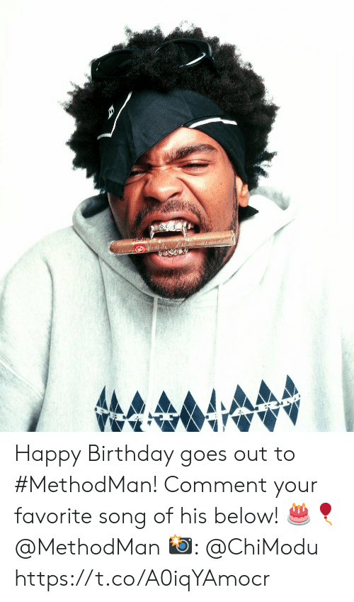 Birthday, Happy Birthday, and Happy: Happy Birthday goes out to #MethodMan! Comment your favorite song of his below! 🎂🎈@MethodMan 📸: @ChiModu https://t.co/A0iqYAmocr