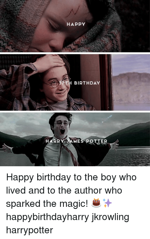 Birthday, Memes, and Happy Birthday: HAPPY  BIRTHDAY  HARRY AMES POTTER Happy birthday to the boy who lived and to the author who sparked the magic! 🎂✨ happybirthdayharry jkrowling harrypotter