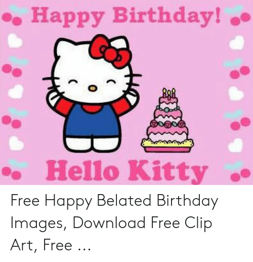 Happy Birthday Hello Kitty Free Happy Belated Birthday Images