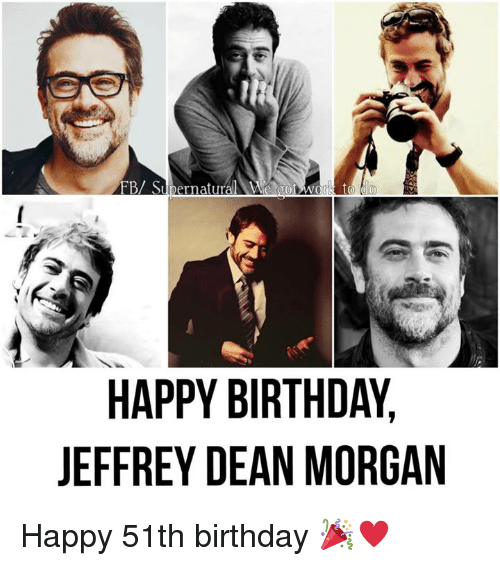 Happy Birthday Jeffrey Dean Morgan Y G Ar Do Hm Tn Be Yd Py Pe Ar Hf