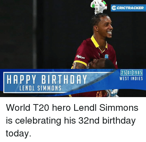 Memes, Celebrities, and 🤖: HAPPY BIRTHDAY  LENDL SIMMONS  OcRICTRACKER  25011985  WEST INDIES World T20 hero Lendl Simmons is celebrating his 32nd birthday today.