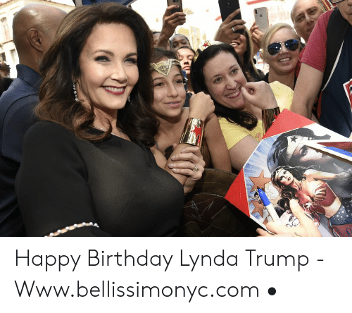 Happy Birthday Lynda Trump - Wwwbellissimonyccom