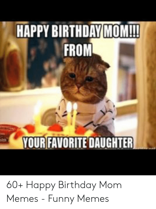 Fine Happy Birthday Mom From Your Favorite Daughter 60 Happy Funny Birthday Cards Online Overcheapnameinfo