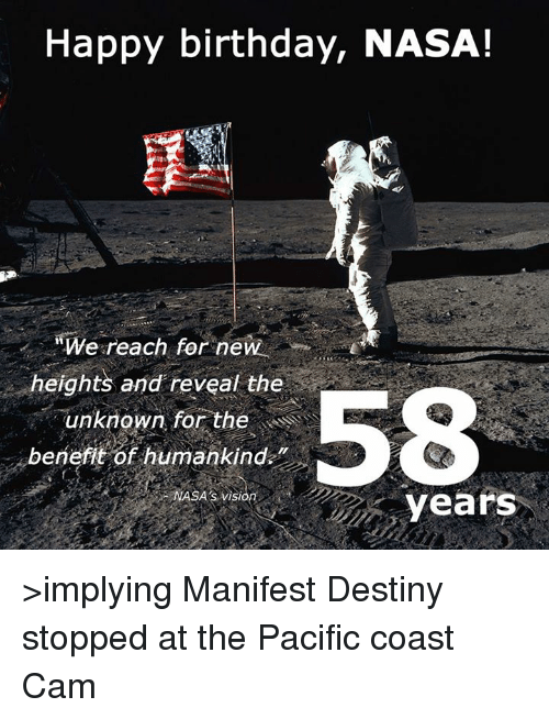 Happy Birthday Nasa We Reach For New Heights And Reveal The Unknown