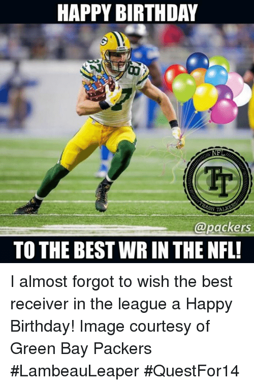 Happy Birthday Nfl Sh Talk To The Bestwr In The Nfl I Almost Forgot