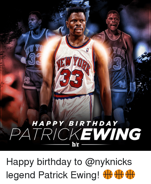 Birthday, Sports, and Happy Birthday: HAPPY BIRTHDAY  PATRICK EWING  br Happy birthday to @nyknicks legend Patrick Ewing! 🏀🏀🏀