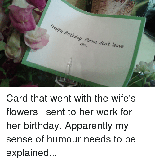 Happy Birthday Please Don T Leave Card That Went With The Wife S
