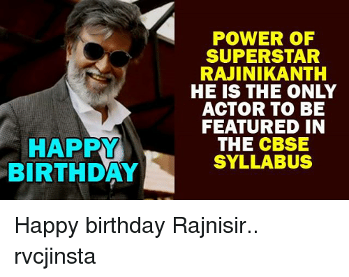 happy birthday power of superstar rajinikanth he is the only 8964838 25 best happy birthday memes happy birthday michael memes, you