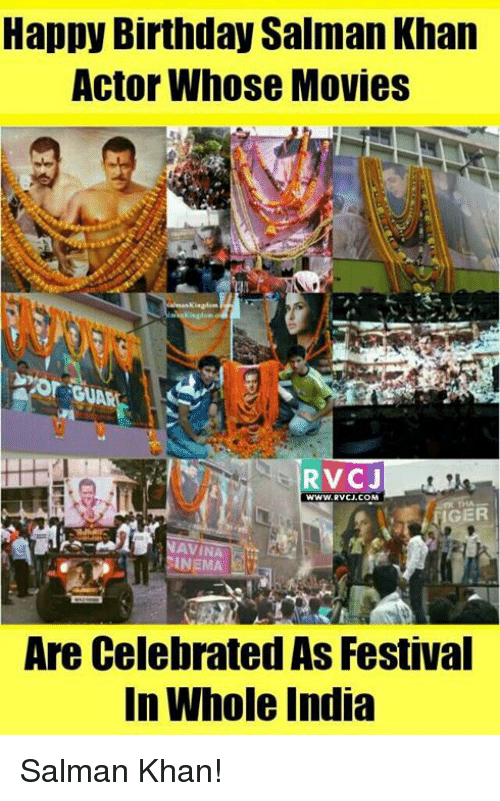 Memes, Happy Birthday, and India: Happy Birthday Salman Khan  Actor Whose Movies  RVC J  WWW. RVCJ. COM  IGER  AVINA  Are Celebrated As Festival  In Whole India Salman Khan!