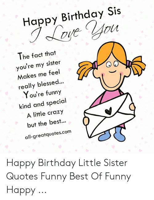 Happy Birthday Sis I Lave VYru the Fact That You\'re My ...