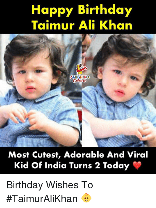 Ali, Birthday, and Happy Birthday: Happy Birthday  Taimur Ali Khan  LAUGHINO  Colours  Most Cutest, Adorable And Viral  Kid Of India Turns 2 Today Birthday Wishes To #TaimurAliKhan 👶