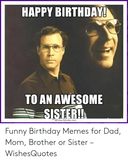 🔥 25+ Best Memes About Birthday Meme for Sister | Birthday