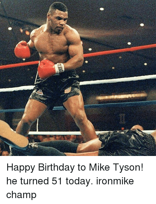 mike tyson birthday Happy Birthday to Mike Tyson! He Turned 51 Today Ironmike Champ  mike tyson birthday