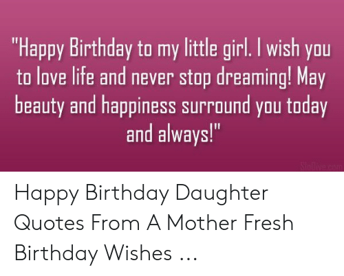 Pleasing Happy Birthday To My Little Girl I Wish You To Love Life And Never Birthday Cards Printable Trancafe Filternl