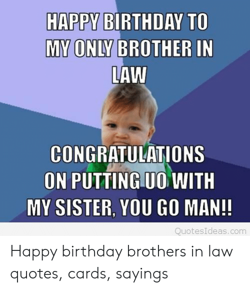 HAPPY BIRTHDAY TO MY ONLY BROTHER IN LAW CONGRATULATIONS ON