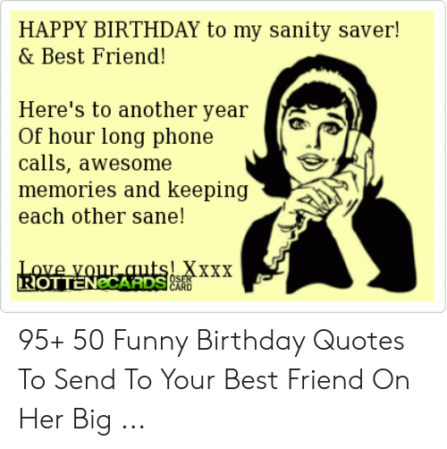 Terrific Happy Birthday To My Sanity Saver Best Friend Heres To Funny Birthday Cards Online Barepcheapnameinfo