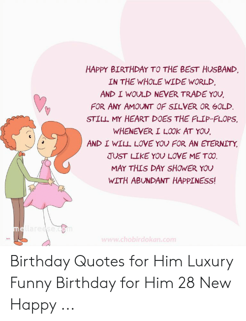 HAPPY BIRTHDAY TO THE BEST HUSBAND IN THE WHOLE WIDE WORLD ...