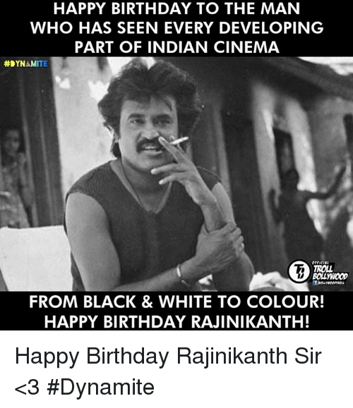 happy birthday to the man who has seen every developing 8829767 25 best rajinikanth memes very happy memes, robotics memes, loge