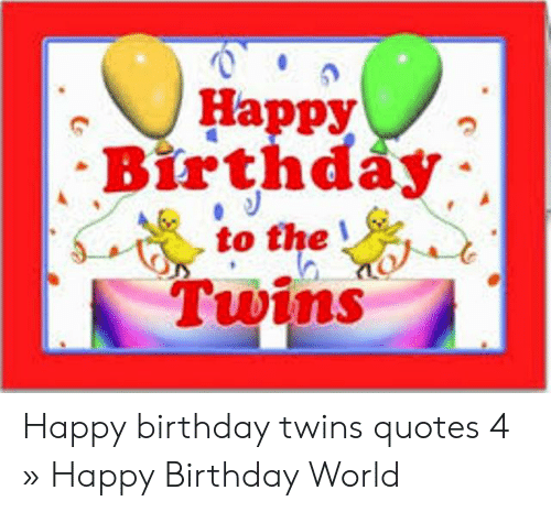 Happy -Birthday to the Twins Happy Birthday Twins Quotes 4 ...