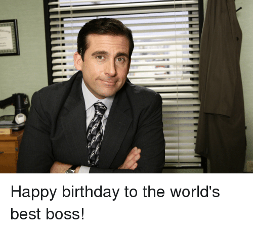 happy birthday to the worlds best boss 27363351 birthday and birthday meme on me me