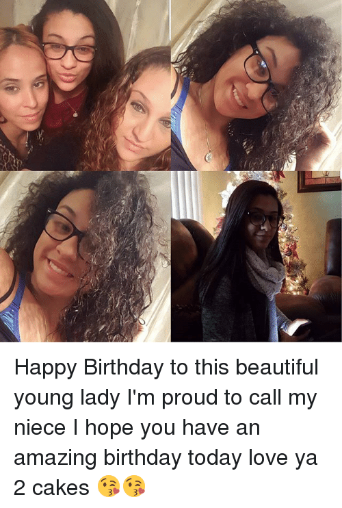 beautiful birthday and love happy birthday to this beautiful young lady i