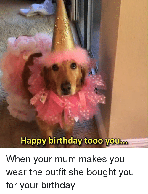Birthday Memes And Happy Tooo You When