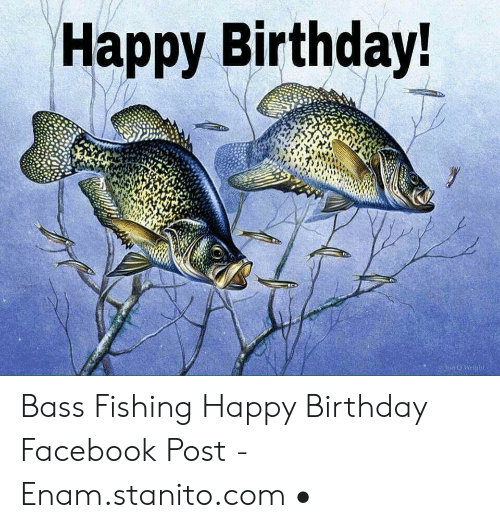 Happy Birthday Wigit Bass Fishing Happy Birthday Facebook Post