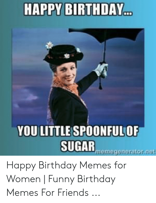 Funny Birthday Meme For Female Friend Funny Png