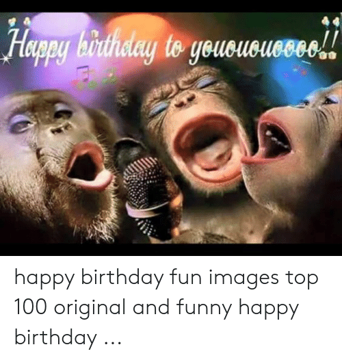 Birthday, Funny, and Happy Birthday: Happy birthstay to yououousaco!! happy birthday fun images top 100 original and funny happy birthday ...