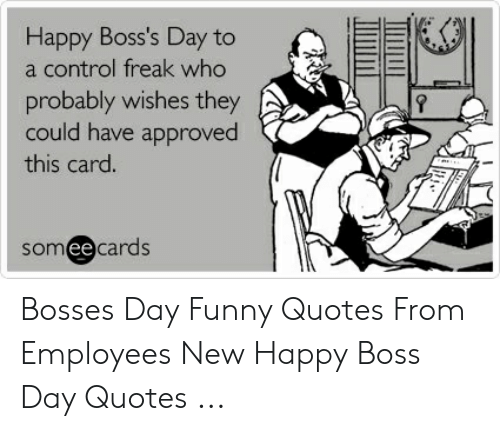 Happy Bosss Day To A Control Freak Who Probably Wishes They