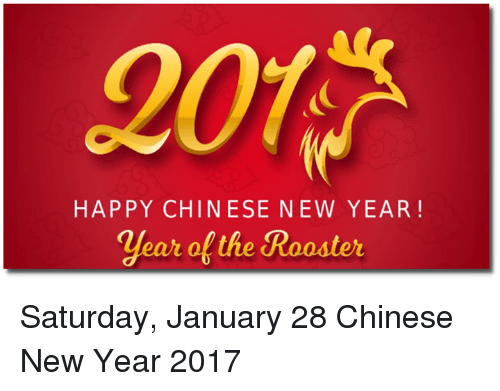 dank 2017 and chinese happy chinese new year year ofthe rooster saturday - When Is Chinese New Year 2017