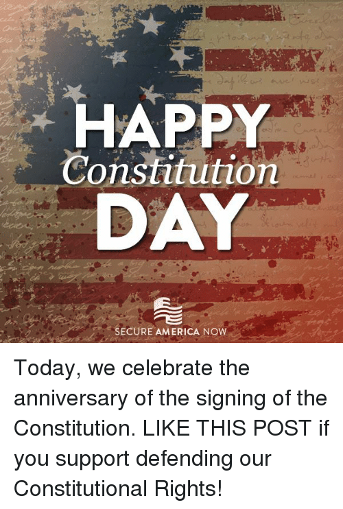 happy constitution day secure america now today we celebrate the