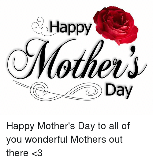 Dank, Mother's Day, and Happy: Happy  Day Happy Mother's Day to all of you wonderful Mothers out there <3