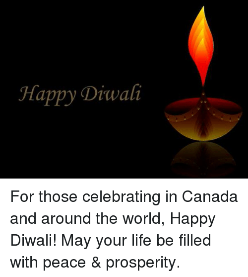 Memes, 🤖, and Diwali: Happy Diwali For those celebrating in Canada and around the world, Happy Diwali! May your life be filled with peace & prosperity.