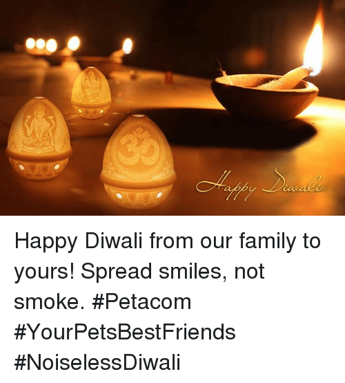 Memes, Smoking, and 🤖: Happy Diwali from our family to yours! Spread smiles, not smoke. #Petacom #YourPetsBestFriends #NoiselessDiwali