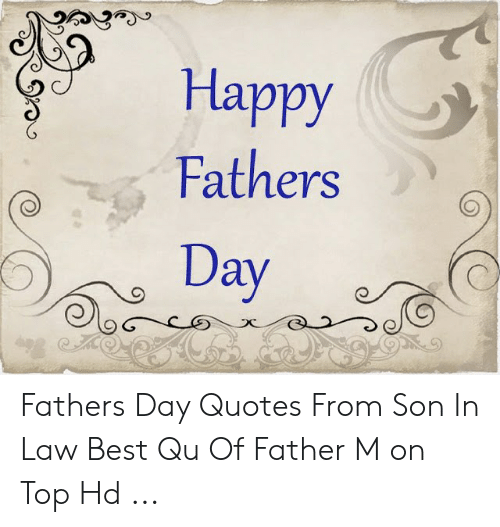 Happy Fathers Day Fathers Day Quotes From Son in Law Best Qu ...