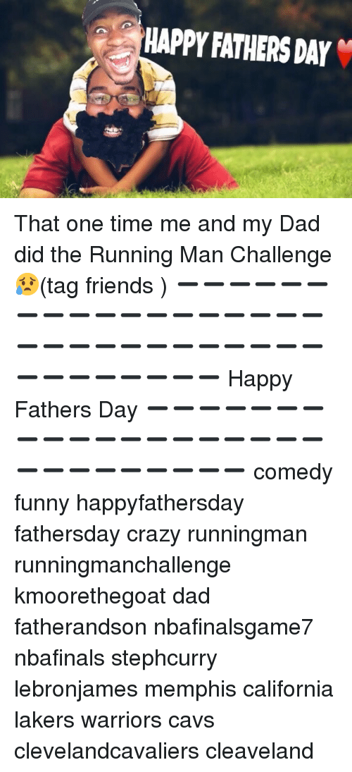 Cavs, Crazy, and Dad: HAPPY FATHERS DAY That one time me and my Dad did the Running Man Challenge 😥(tag friends ) ➖➖➖➖➖➖➖➖➖➖➖➖➖➖➖➖➖➖➖➖➖➖➖➖➖➖➖➖➖➖➖➖➖➖➖➖➖➖ Happy Fathers Day ➖➖➖➖➖➖➖➖➖➖➖➖➖➖➖➖➖➖➖➖➖➖➖➖➖➖➖➖ comedy funny happyfathersday fathersday crazy runningman runningmanchallenge kmoorethegoat dad fatherandson nbafinalsgame7 nbafinals stephcurry lebronjames memphis california lakers warriors cavs clevelandcavaliers cleaveland